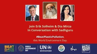 In Conversation with the Mystic – Erik Solheim and Dia Mirza with Sadhguru | World Environment Day