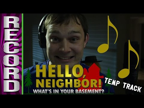 Hello Neighbor Temp Recording (Feat. AJ Pinkerton)