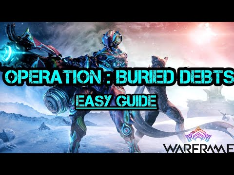 Operation : Buried Debts Quick Guide | Warframe Event Guide