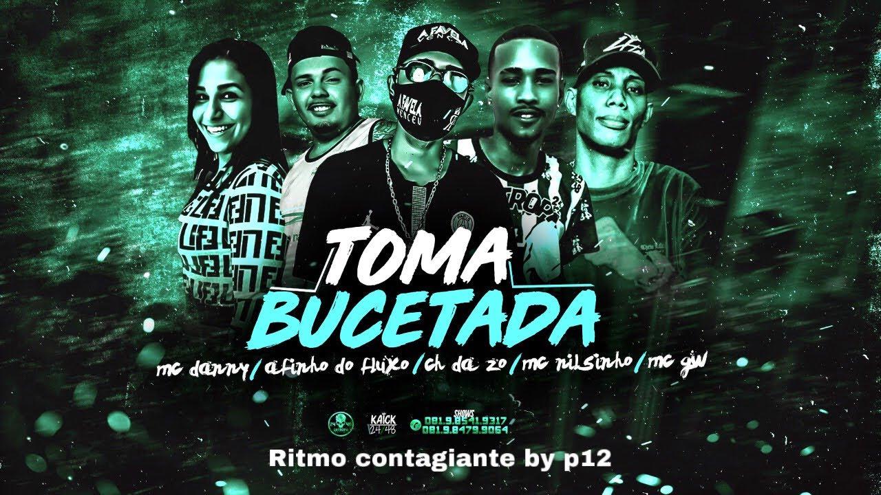 TOMA BUCETADA - REMIX BREGA FUNK - MC CH DA ZO , AFINHO DO FLUXO , MC NILSINHO MC GW E MC DANNY