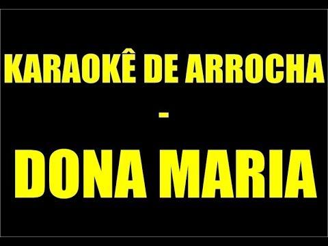 KARAOKÊ DE ARROCHA - DONA MARIA