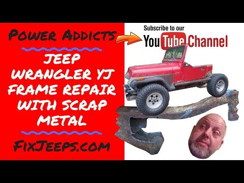 Jeep Wrangler YJ – How to repair a rusty frame with scrap metal. #jeepframerepair