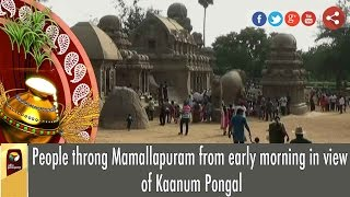 People throng Mamallapuram from early morning in view of Kaanum Pongal
