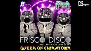 FRISCO DISCO FEAT. AMANDA LEAR & SKI - Queen Of Chinatown