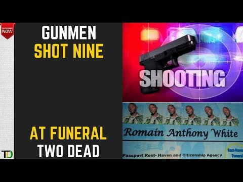 Gunmen attack Mourners at Funeral in Kingston - Nine SHOT, Two DEAD!
