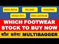Which footwear stock to buy for long term | best shares to buy now | multibagger stocks 2019 India