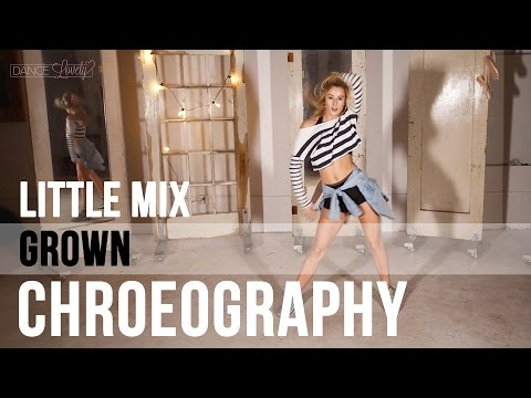 Little Mix - OFFICIAL Grown Choreography - Learn to dance choreography by Dance Lovely