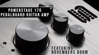 Pedalboard Guitar Amp (Metal Testimonial!) | PowerStage 170 with Novembers Doom