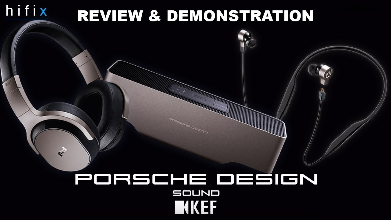 52b833facea KEF Porsche Design Series Review and Demonstration - YouTube