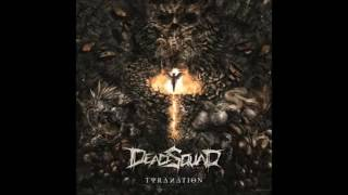DeadSquad - Tyranation (2016) [FULL ALBUM]