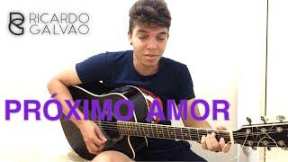 Baixar Luan Santana - Próximo Amor feat. Alok (Cover Ricardo Galvão) Música Nova