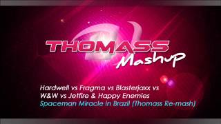 Hardwell vs Fragma vs Jetfire & Happy Enemies - Spaceman Miracle in Brazil (Thomass Re-mash)