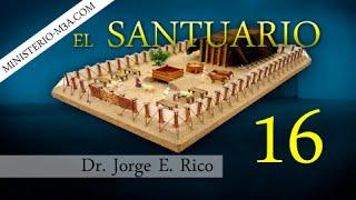 16/16 Ministerio sacerdotal de Jesus en el cielo - El Santuario | Pr Jorge Rico