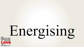 How to Say Energising in Chinese