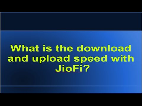 What is the download and upload speed with JioFi? My Analysis