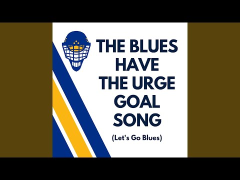The Blues Have the Urge Goal Song (Let's Go Blues)