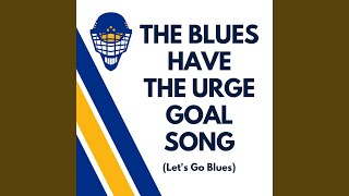 The Blues Have the Urge Goal Song Let 39 s Go Blues