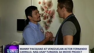 Saksi: Manny Pacquiao at Venezuelan actor Fernando Carillo, nag-usap tungkol sa  movie project