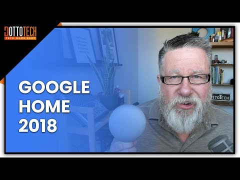 Google Home 2018 What You Need to Know