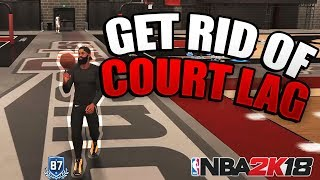 NBA 2K18 - HOW TO GET RID OF COURT LAGGING (ATER PATCH 3!!)