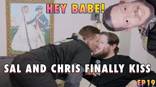 Sal and Chris FINALLY Kiss | Sal Vulcano & Chris Distefano Present: Hey Babe! | EP 19