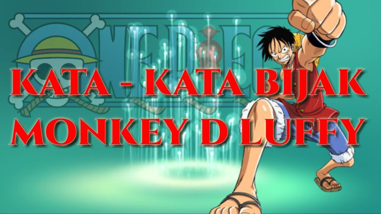8200 Koleksi Gambar Kata Bijak Luffy Gratis Terbaik