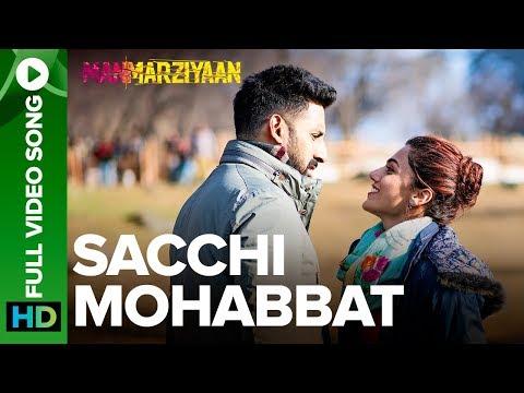 Sacchi Mohabbat | Full Video Song | Manmarziyaan | Amit Trivedi, Shellee | Abhishek, Taapsee