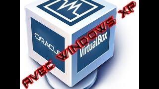 Faire tourner une machine virtuel xp sous son windows