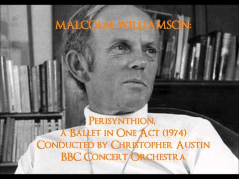 Malcolm Williamson: Perisynthion, a Ballet in One Act (1974) [Austin]