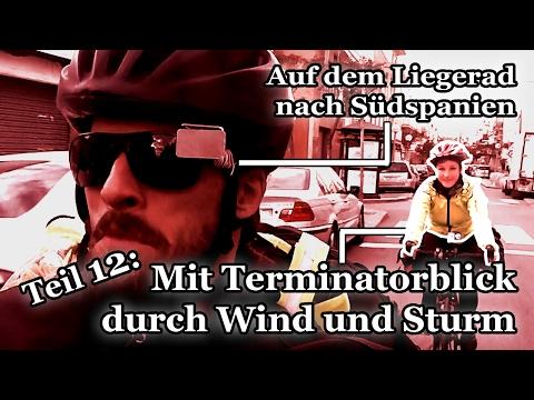 Spontan & Vegan - Fahrradtour nach Spanien (Teil 12): Mit dem Fahrrad durch Sturm & Wind reisen