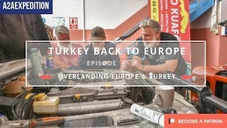 Overlanding Europe and Turkey. EP 6. Turkey to Bulgaria. Back in Europe!