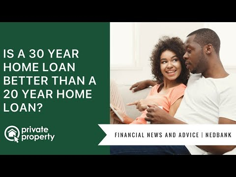 Is a 30 year home loan better than 20 year? - PrivateProperty.co.za