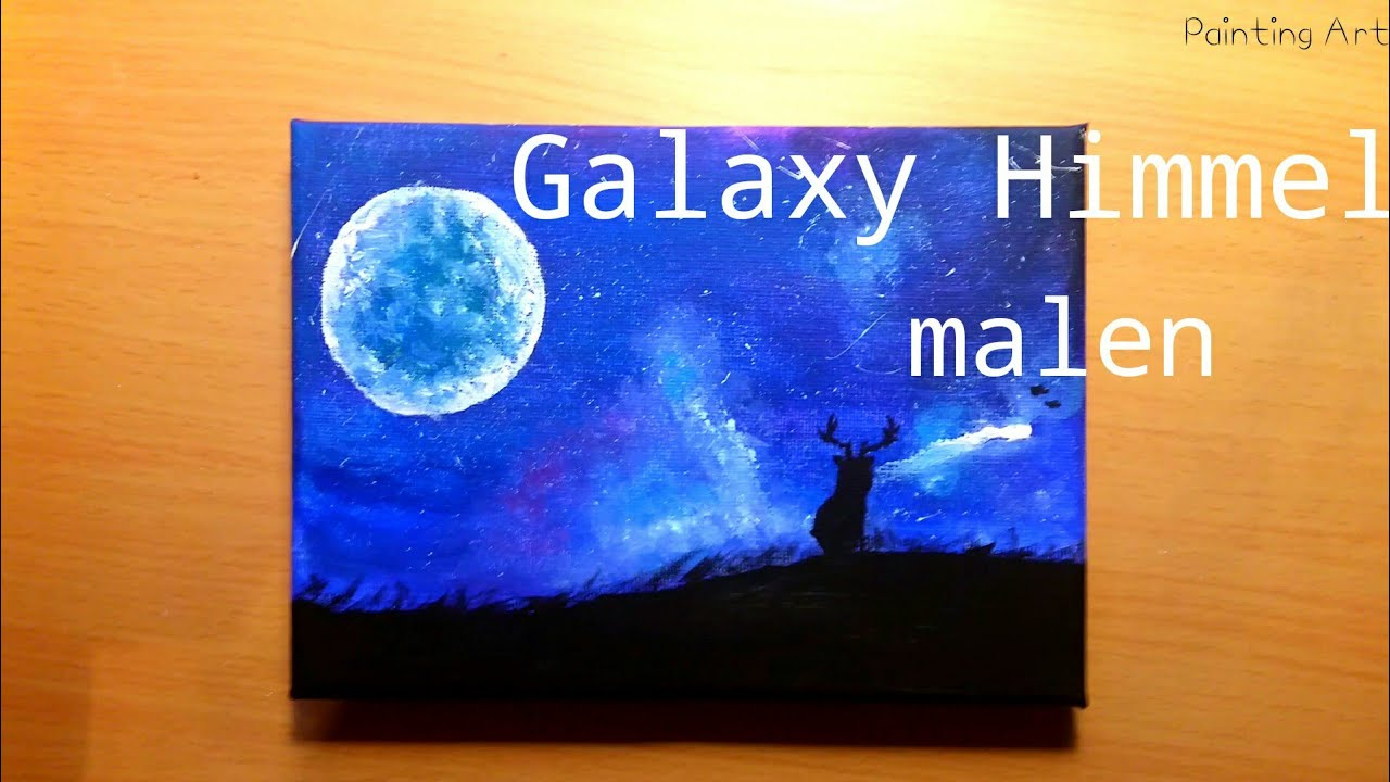Galaxy Himmel Mit Acrylfarben Malen Speed Drawing Painting Art