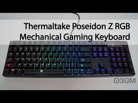 #1718 - Thermaltake Poseidon Z RGB Mechanical Gaming Keyboard Video Review