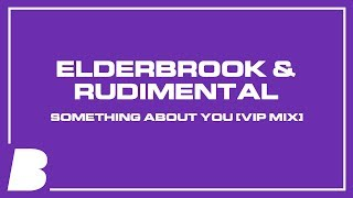 Gambar cover Elderbrook & Rudimental - Something About You [VIP Mix]