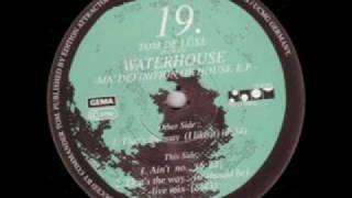 Waterhouse -  Ain't No