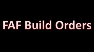 Generic Build Orders - FAF Tutorial 1 - Supreme Commander Forged Alliance