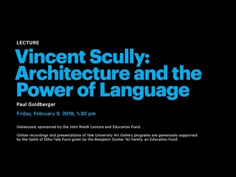 Vincent Scully: Architecture and the Power of Language