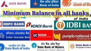 Minimum balance Required in all the Banks !!