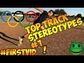 ✅Top Track Stereotypes #1!!