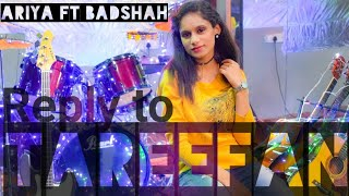 Tareefan Reply | Ariya ft.Badshah | Female Version