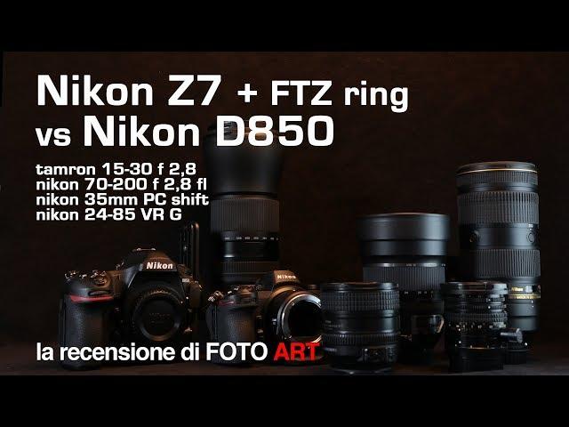 Nikon D850 reflex vs Z7 mirrorless con gli stessi obiettivi - comparativa FTZ anello adattatore