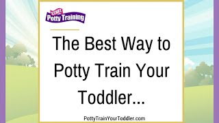 Best Way to Potty Train Your Toddler