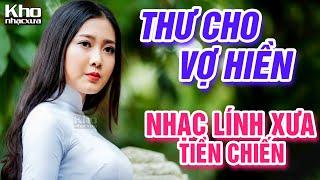 Thư Cho Vợ Hiền, 24h Phép - LK Nhạc Lính Xưa Thời Chiến Gây Nghiện