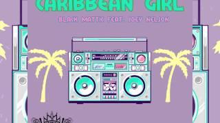 Black Mattic feat. Joey Nelson - Caribbean Girl