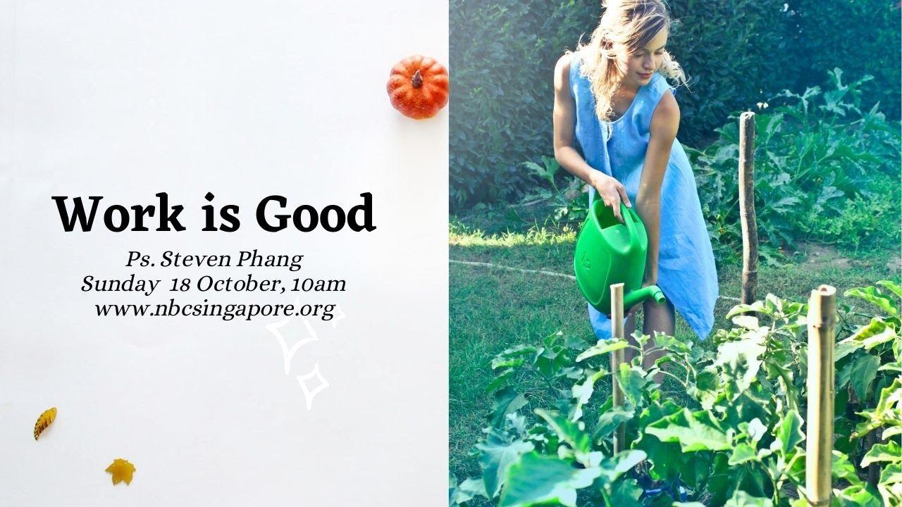 18 Oktober Ibadah Indonnesia: Bekerja itu Baik ~ Ps. Steven Phang