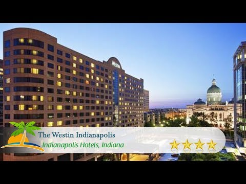 The Westin Indianapolis - Indianapolis Hotels, Indiana