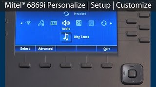 Mitel® 6869i Personalize   Setup   Customize Tutorial