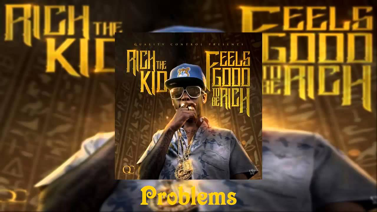 Download Rich The Kid - Problems [Feels Good To Be Rich Mixtape]