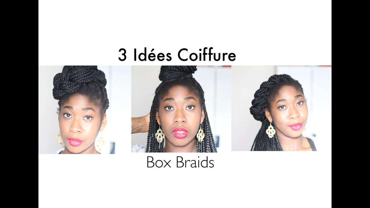IDÉE COIFFURE • 3 façon de styliser vos Box Braids